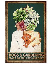 Garden Dogs Gardening Make Me Feel Less Murdery 11x17 Poster front