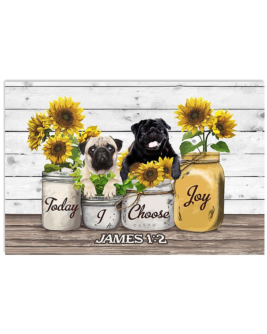 Pug Today I Choose Joy 17x11 Poster