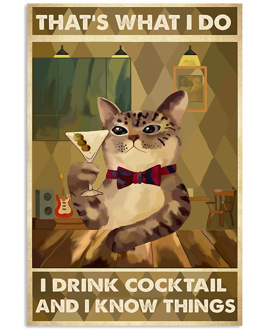 Cat That's What I Do Cocktail 16x24 Poster