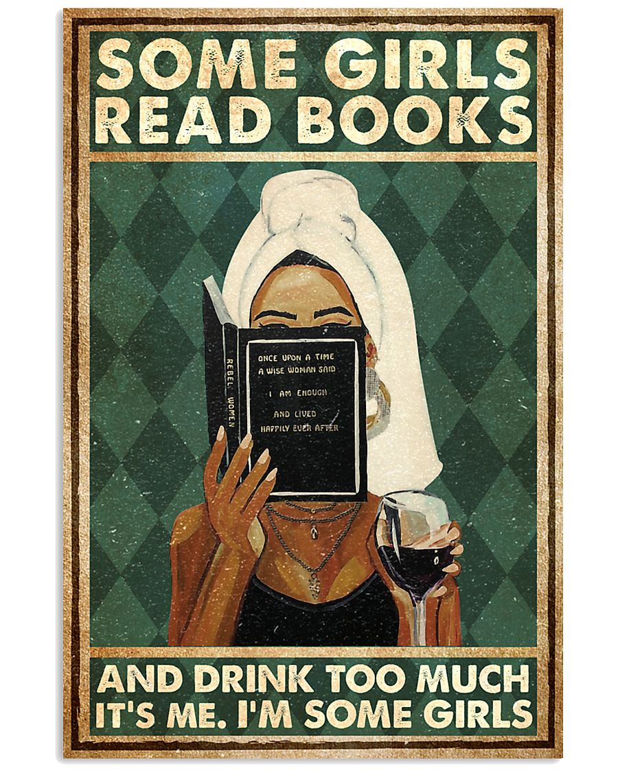 Book Some Girls Read Books And Drink Too Much 16x24 Poster