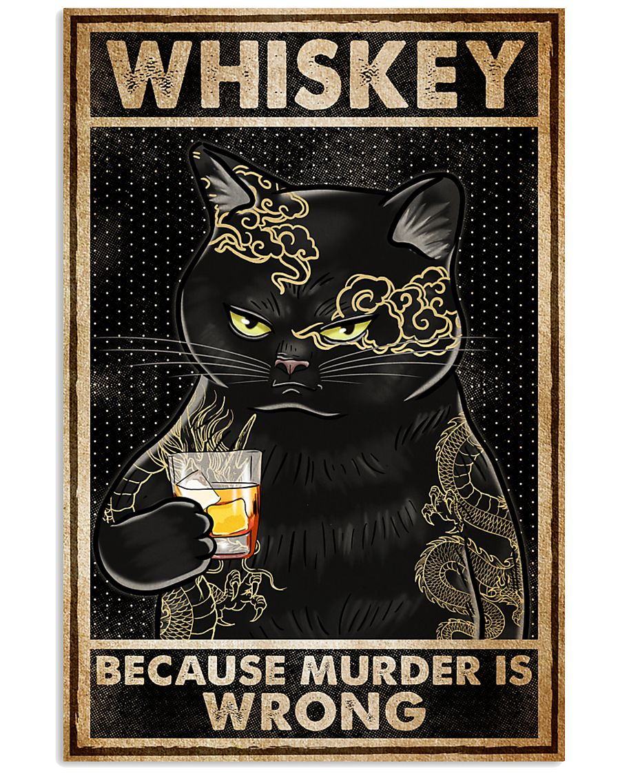 Whiskey Because Murder Is Wrong 16x24 Poster