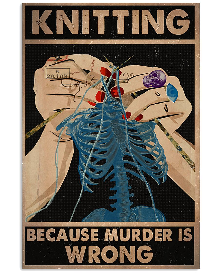 Knitting Because Murder Is Wrong 11x17 Poster