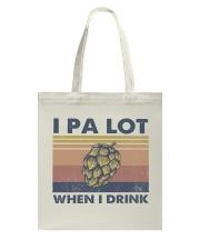 Beer IPA Lot When I Drink Tote Bag tile