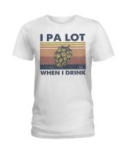 Beer IPA Lot When I Drink Ladies T-Shirt tile