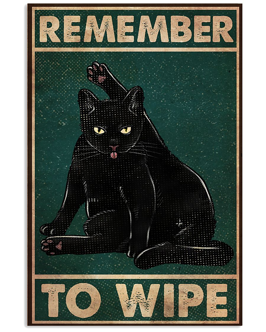 Cat Remember To Wipe 16x24 Poster