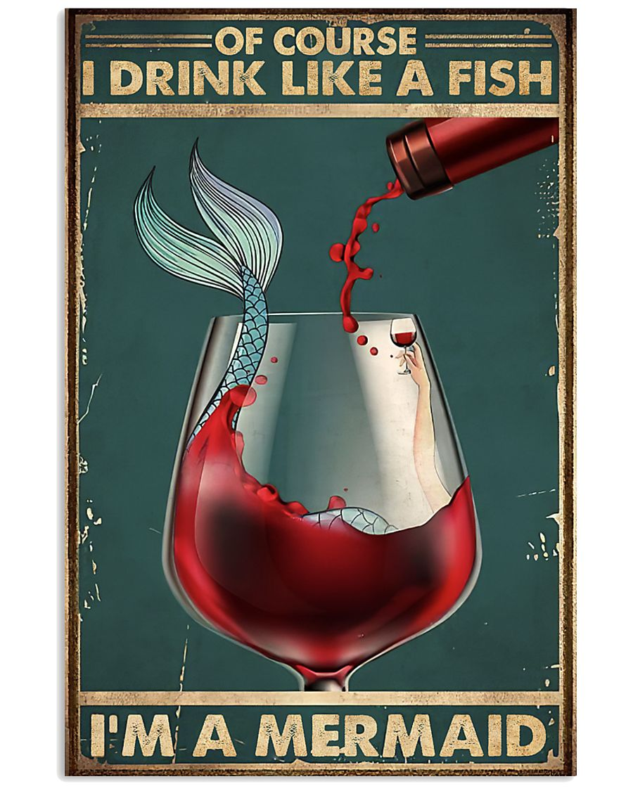 Mermaid Of Course I Drink Like A Fish Poster 11x17 Poster