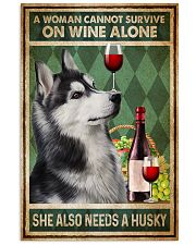 Husky A Woman Cannot Survive On Wine Alone 11x17 Poster front