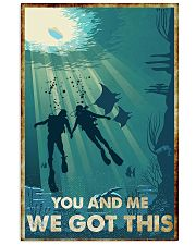 Scuba Diving You And Me We Got This Poster 11x17 Poster front