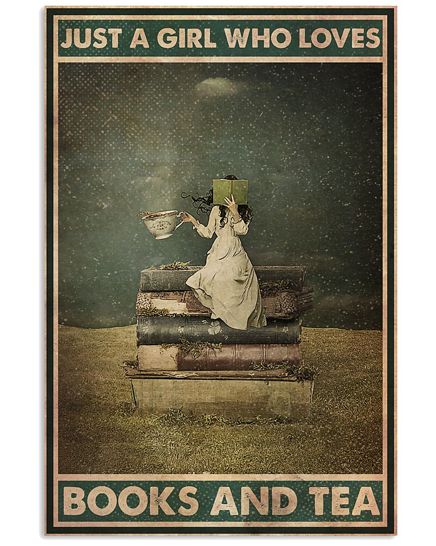 BOOK JUST A GIRL WHO LOVES BOOKS AND TEA 16x24 Poster