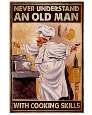 Chef Never Understand An Old Man With Cooking  16x24 Poster front