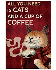 CAT ALL YOU NEED IS CATS AND A CUP OF COFFEE 16x24 Poster front