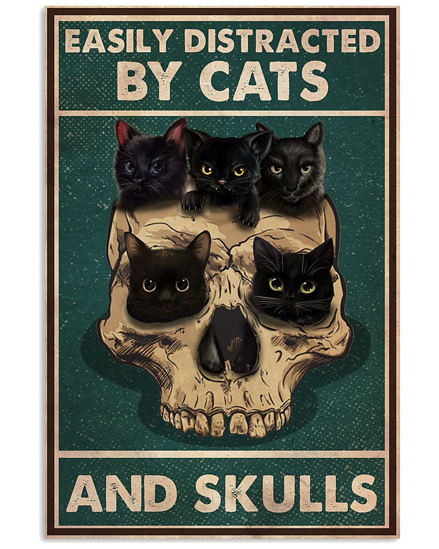 Cat Easily Distracted By Cats And Skulls 16x24 Poster