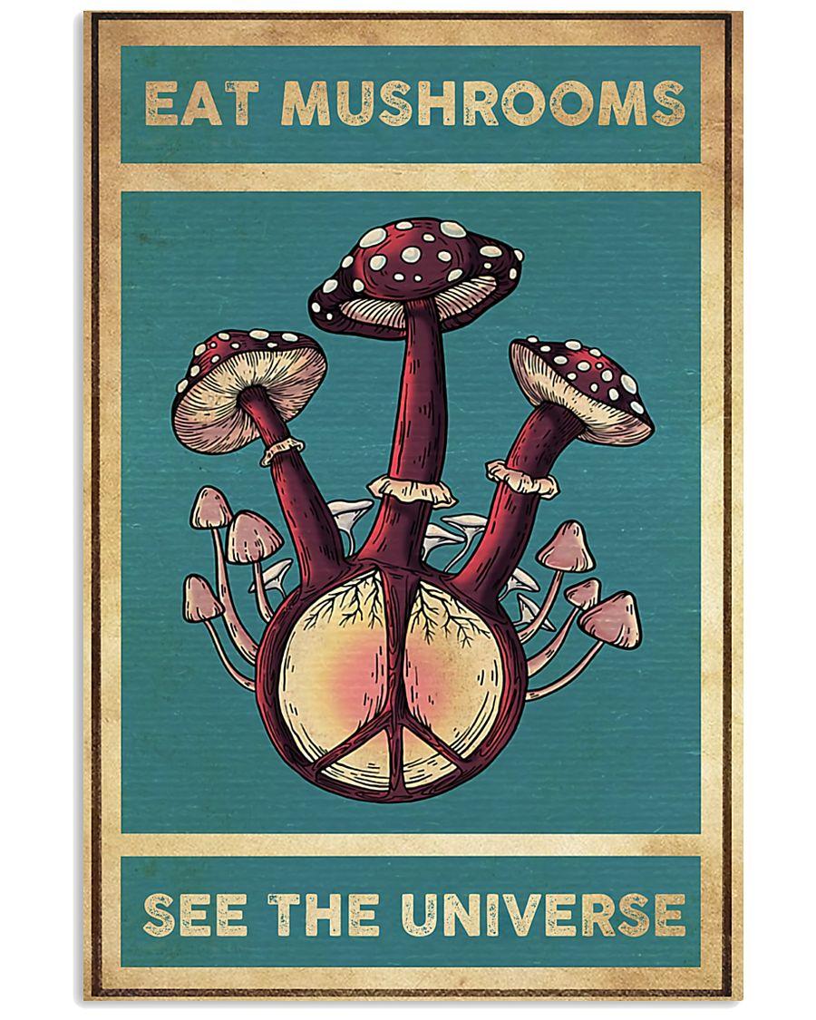 Mushroom Eat Mushroom See The Universe 11x17 Poster