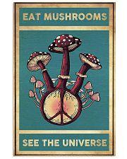 Mushroom Eat Mushroom See The Universe 11x17 Poster front