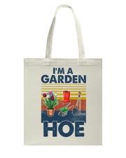 Gardening Im A Garden Hoe Tote Bag tile