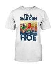 Gardening Im A Garden Hoe Classic T-Shirt front