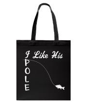 Couple Fishing I Like His Tote Bag tile