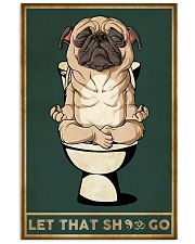 Pug Let That Shit Go 16x24 Poster front