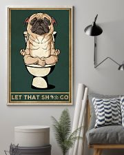 Pug Let That Shit Go 16x24 Poster lifestyle-poster-1