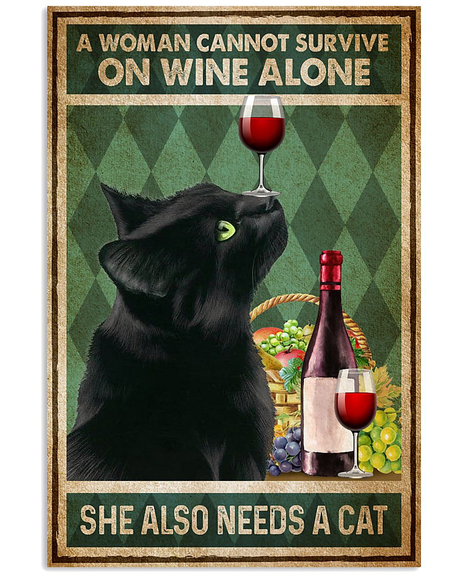 Cat A Woman Cannot Survive On Wine Alone 16x24 Poster
