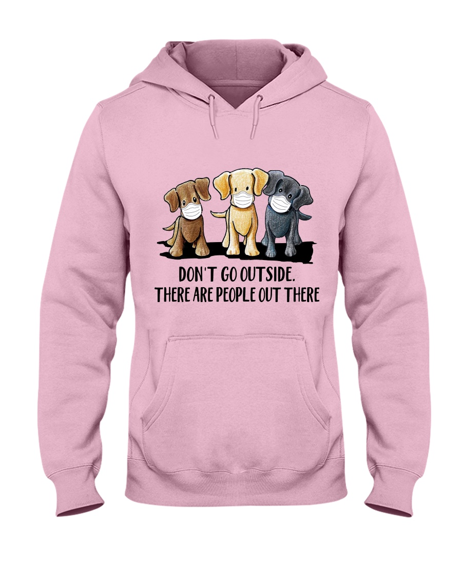 Labrador Dont Go Outside Hooded Sweatshirt