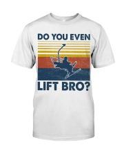 Skiing Do You Even Lift Bro Classic T-Shirt front