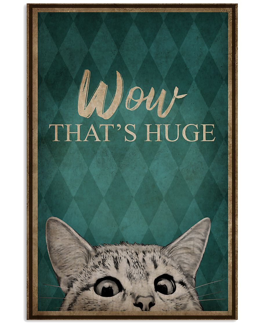 CAT WOW THAT'S HUGE 16x24 Poster