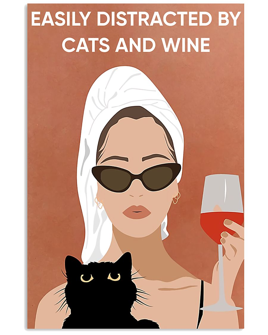 Easily Distracted By Cats And Wine 16x24 Poster