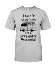 Firefighter I Can't Stay Home Classic T-Shirt front