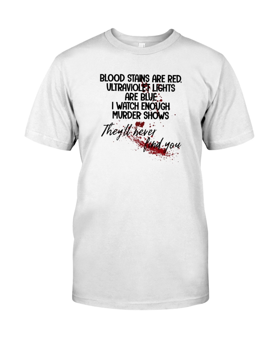 Blood Stains Are Red Classic T-Shirt