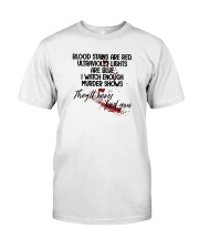 Blood Stains Are Red Classic T-Shirt front