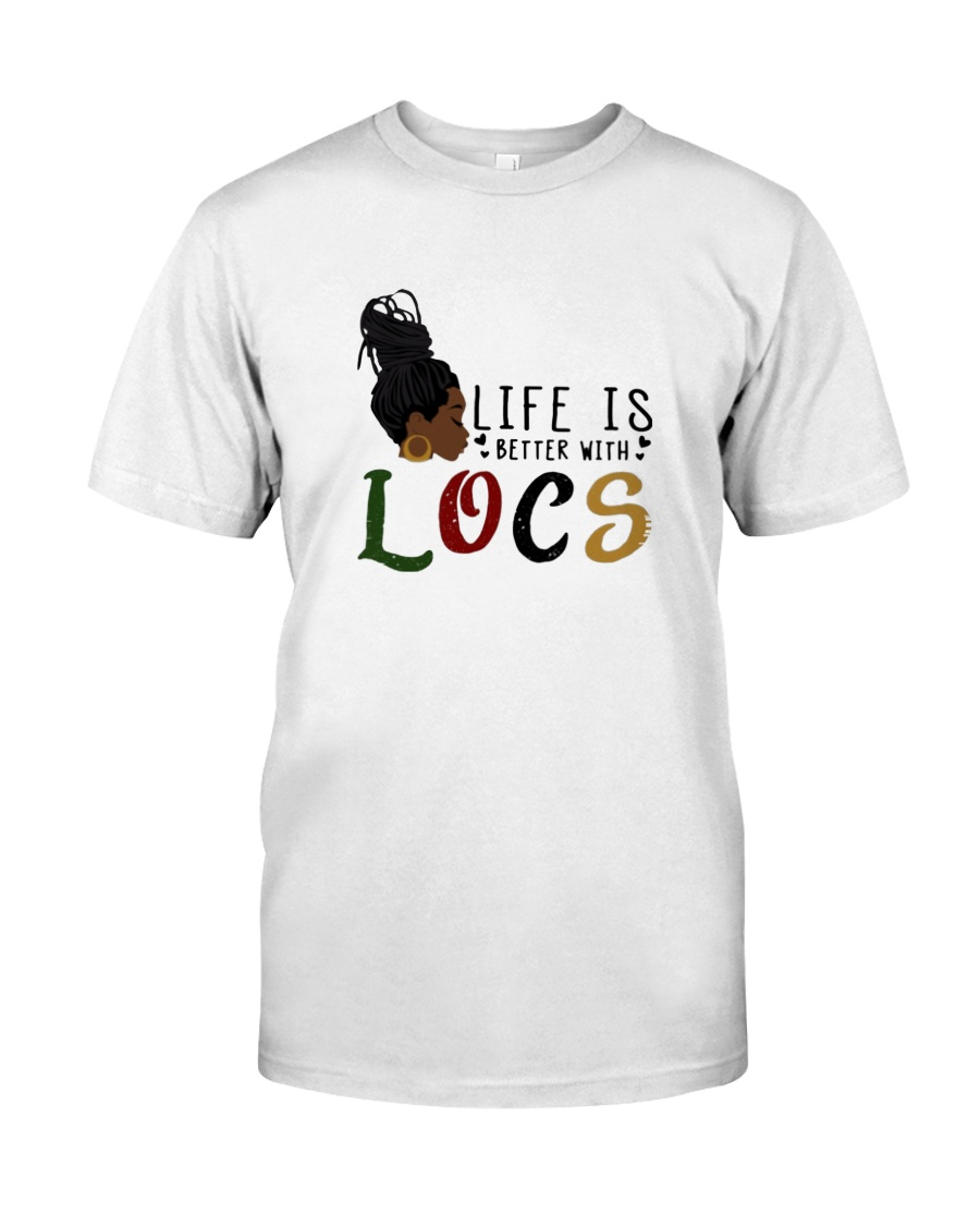 Life Is Better With Locs Classic T-Shirt