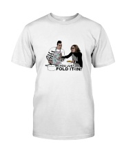 You Just Fold It In Classic T-Shirt front