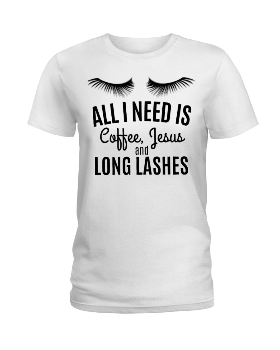 All I Need Is Coffee Jesus and Long Lashes T-shirt Ladies T-Shirt