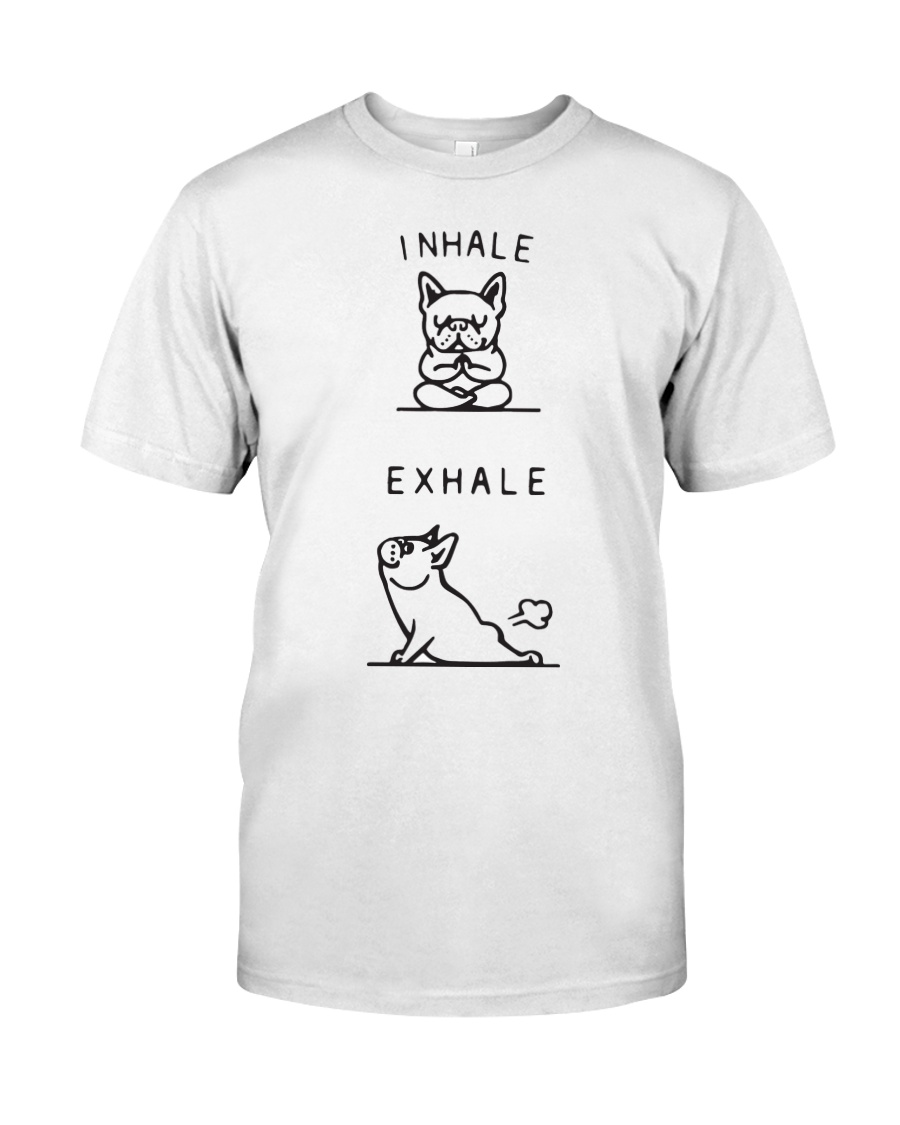 Frenchie yoga inhale exhale Classic T-Shirt