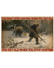 Hunting You Don't Stop Hunting 24x16 Poster front