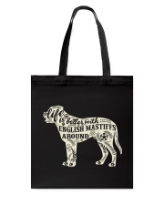 Life is better with english mastiffs around Tote Bag thumbnail