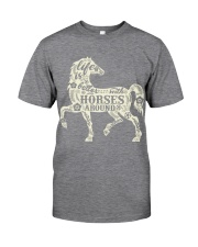 Life is better with horses around Classic T-Shirt thumbnail
