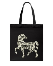 Life is better with horses around Tote Bag thumbnail