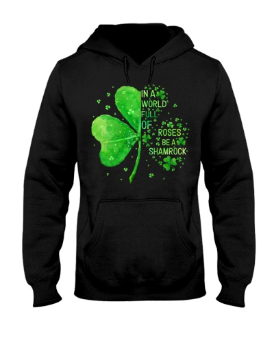 In A World Full Of Roses Be A Shamrock