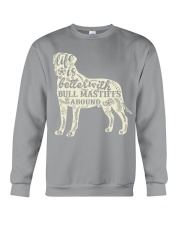 Life is better with bull mastiffs around Crewneck Sweatshirt thumbnail