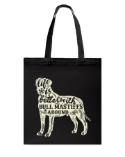 Life is better with bull mastiffs around Tote Bag thumbnail