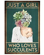 Garden Just A Girl Who Loves Succulents 16x24 Poster front