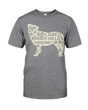 Life is better with boder collies around Classic T-Shirt thumbnail