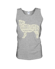 Life is better with boder collies around Unisex Tank thumbnail