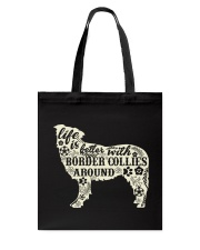 Life is better with boder collies around Tote Bag thumbnail