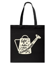 Life is better when i'm gardenning Tote Bag thumbnail