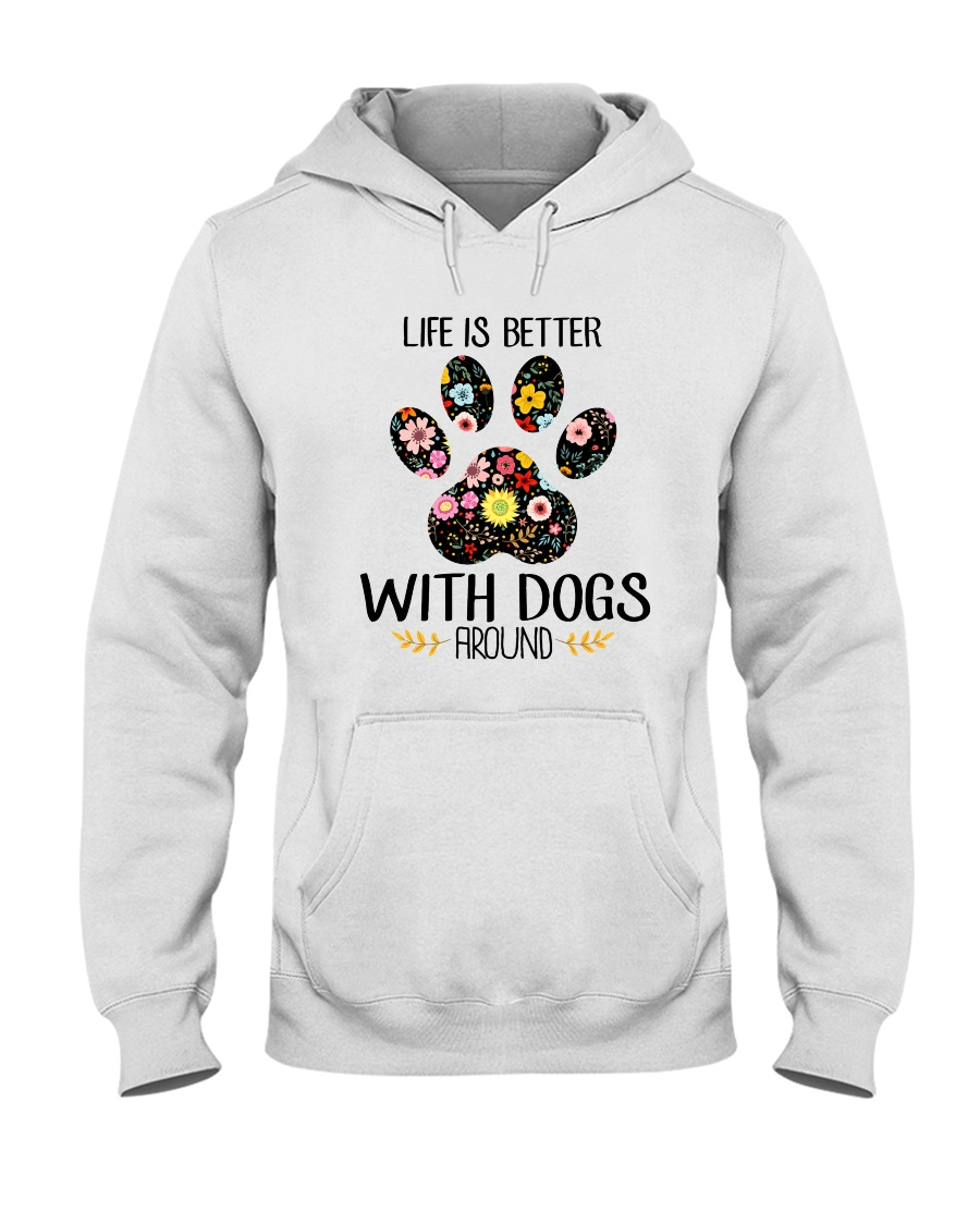 Dog Life Is Better - Hoodie And T-shirt Hooded Sweatshirt