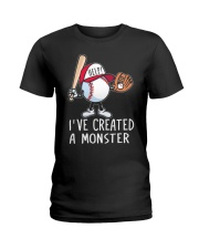 I've Created a Monster Ladies T-Shirt front