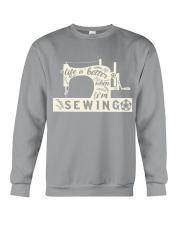 Life is better when i'm sewing Crewneck Sweatshirt thumbnail